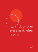Alexej Alosjin. Ordbok over svenska liknelser [Dictionary of Swedish Similes]. LYS forlag, Stockholm, 2020.